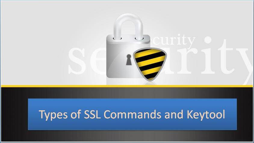 SSL Commands and Keytool