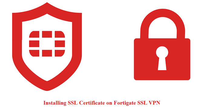 How to Install/Import SSL Certificate in FortiGate within
