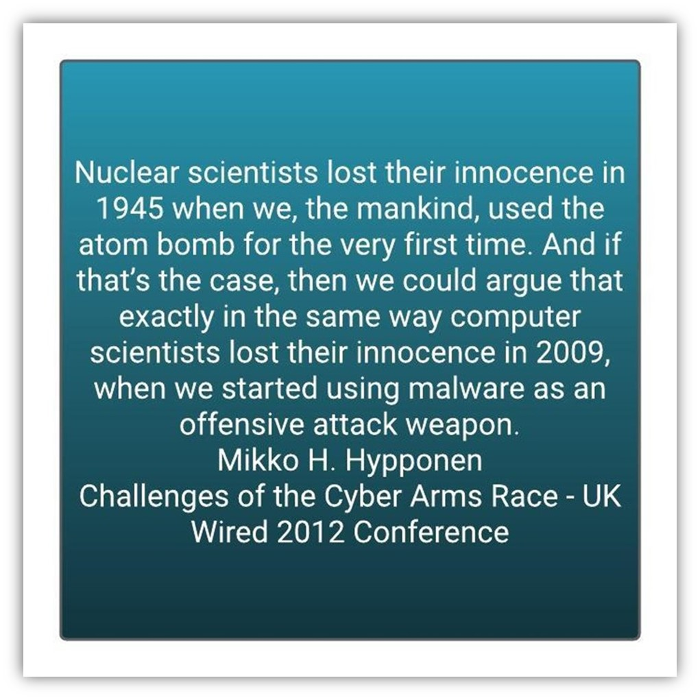 A quote by Mikko Hypponen about malware being used as an offensive weapon