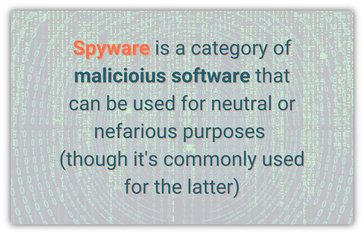 What is spyware graphic: This illustration describes spyware as a category of malware that can be used for neutral or malicious purposes